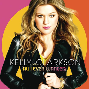 Kelly_Clarkson_-_All_I_Ever_Wanted_(Official_Album_Cover)